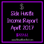 side hustle income report april 2017 life well hustled