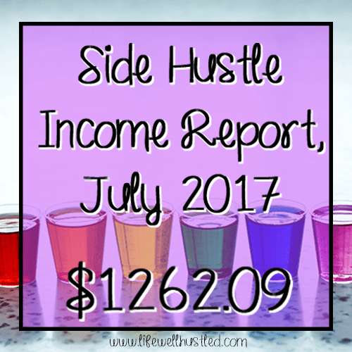 Side Hustle Income Report, July 2017 – $1,262.09