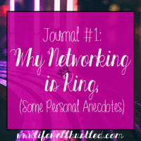 "Journal #1: ""Why Networking is King: Some Personal Anecdotes"""