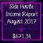 Side Hustle Income Report, August 2017 - $671.34