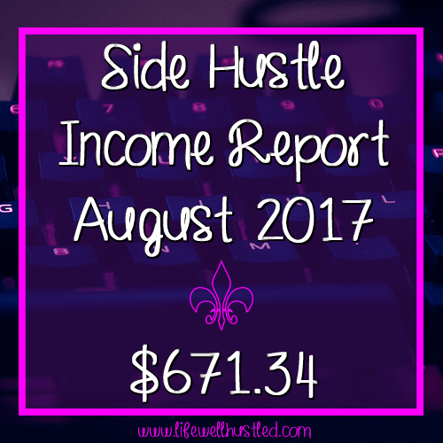 Side Hustle Income Report, August 2017 – $671.34