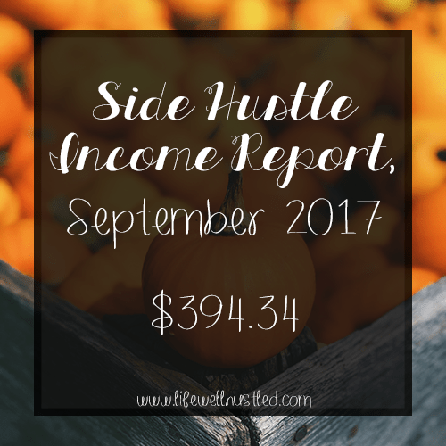 Side Hustle Income Report, September 2017 – $394.34