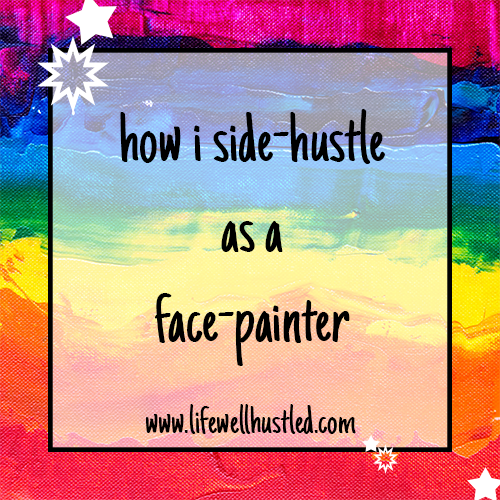 how i side-hustle as a face-painter