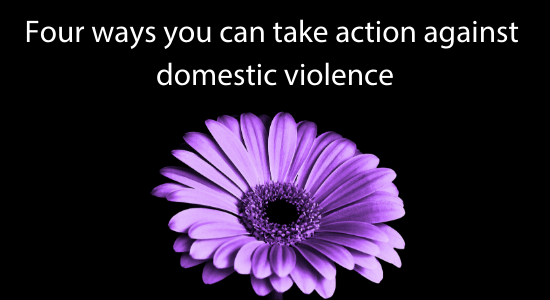 Purple flower on black background, four ways you can take action against domestic violence