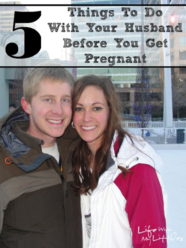 5 Things to Do With Your Husband Before You Get Pregnant: A list of fun things to do together before you start your family!