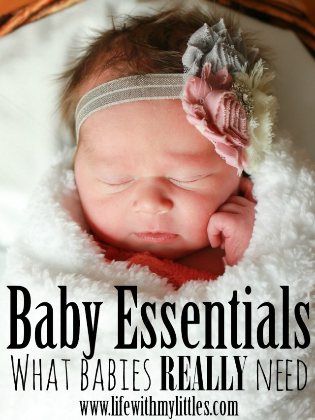 What do babies really need? Here is the most basic list of real baby essentials.