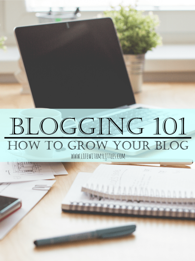 How to grow your blog: blogging 101 tips from an experienced blogger to help you share and grow your blog!