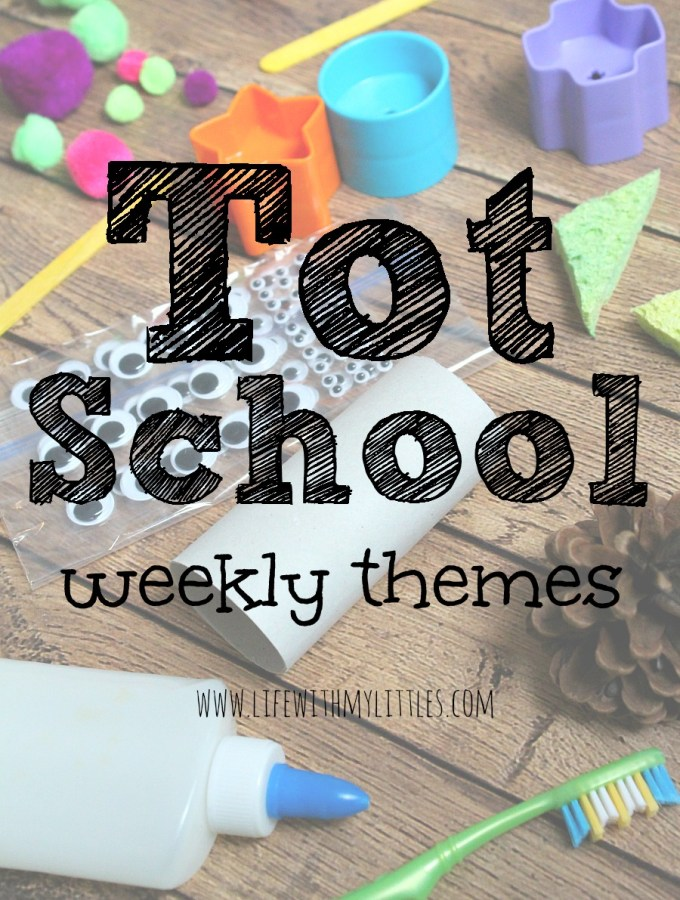 Tot School: Weekly Themes