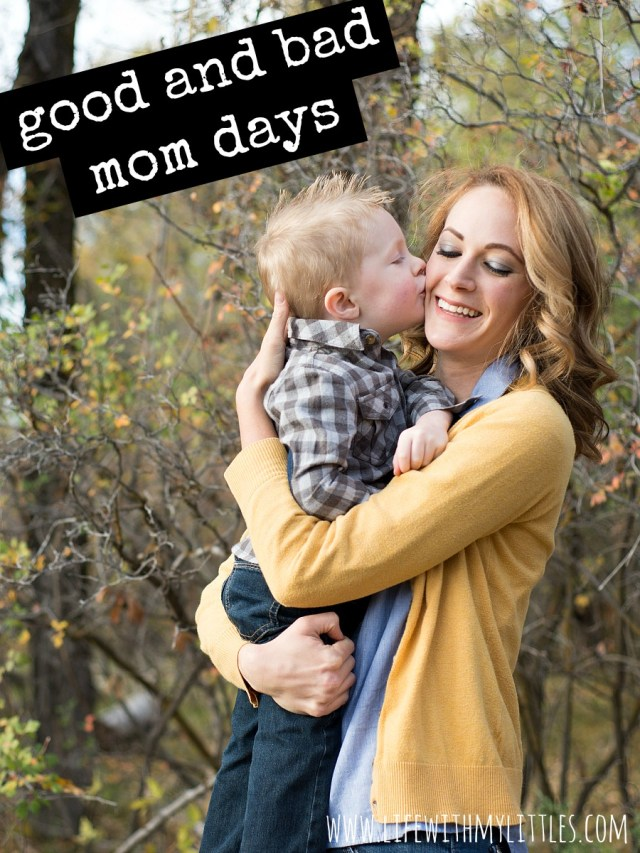 Good and bad mom days are a part of motherhood, and having bad mom days definitely doesn't make you a bad mom.