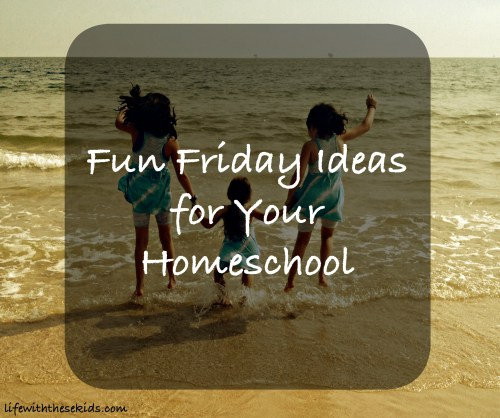 fun Friday ideas