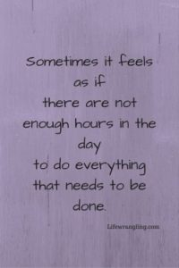 Too much to do, too little time!