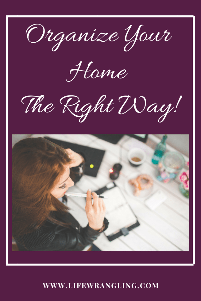Organize your home the right way!
