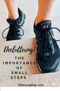 The importance of small steps in the decluttering process: decluttering tips