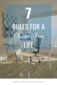 Follow these 7 rules to create a calm, welcoming home for your family and friends. #decluttering #clutterfree #minimalist #declutter #declutteringtips