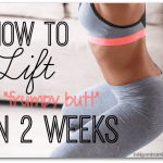 How to Lift Up a Frumpy Butt in 2 Weeks