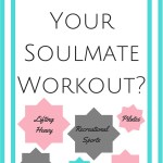What is Your Soulmate Workout?