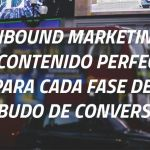 Inbound Marketing: el contenido perfecto para cada fase del embudo de conversión