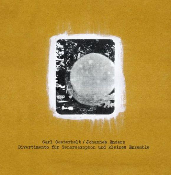 "Carl Oesterhelt & Johannes Enders - ""Divertimento Fur Tenorsaxophon Und Kleines Ensemble"""