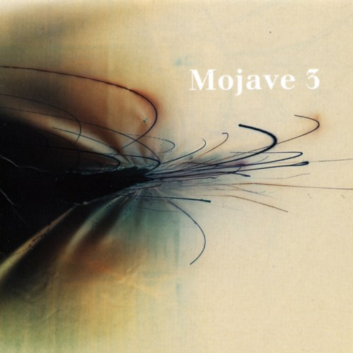 Mojave 3 - Ask Me Tomorrow