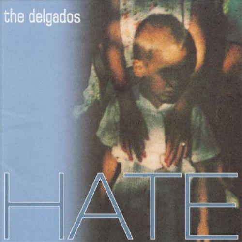 The Delgados - Hate