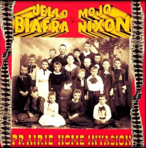 Jello Biafra and Mojo Nixon - Prairie Home Invasion