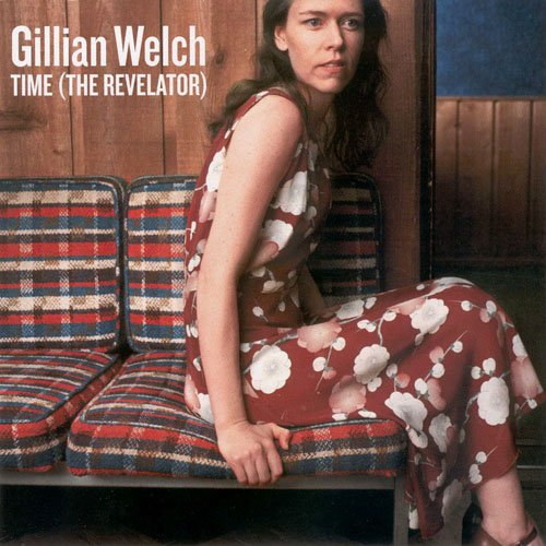 Gillian Welch - Time The Revelator