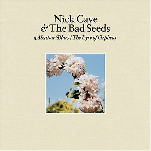 Nick Cave and The Bad Seeds - Abattoir Blues