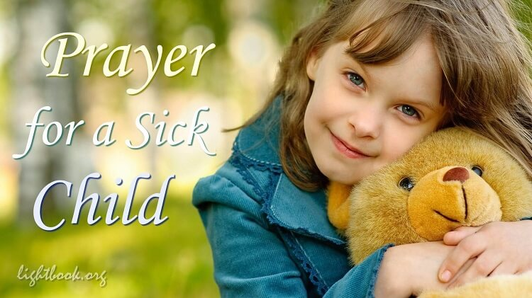 Prayer for a Sick Child - God Who Cares and Loves Little Children
