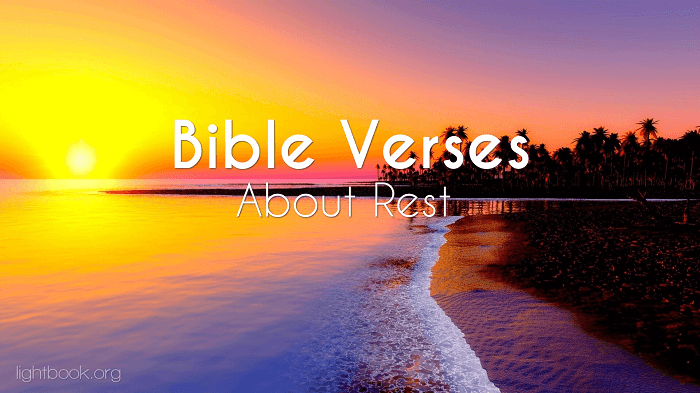 Bible Verses about Rest - What Does the Bible Say about Rest in the Lord?