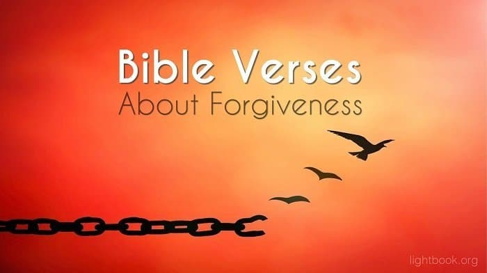 Bible Verses about Forgiveness - What Does the Bible Say about Forgiveness?