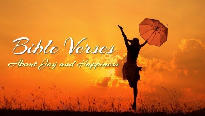 Bible Verses about Joy and Happiness - What Does the Bible Say about Joy and Happiness?