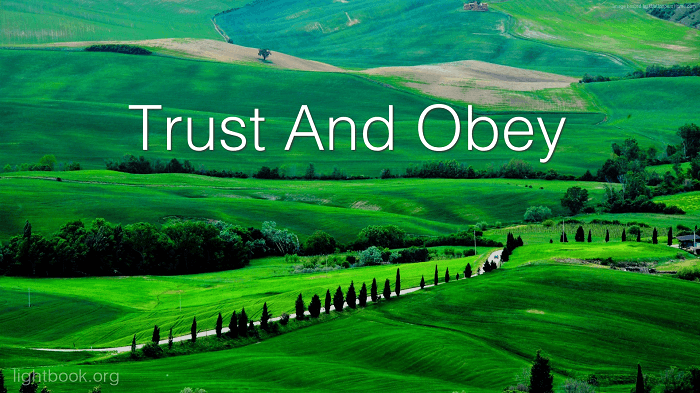 Trust and Obey For there's No Other Way To be Happy in Jesus - Hymn with Lyrics