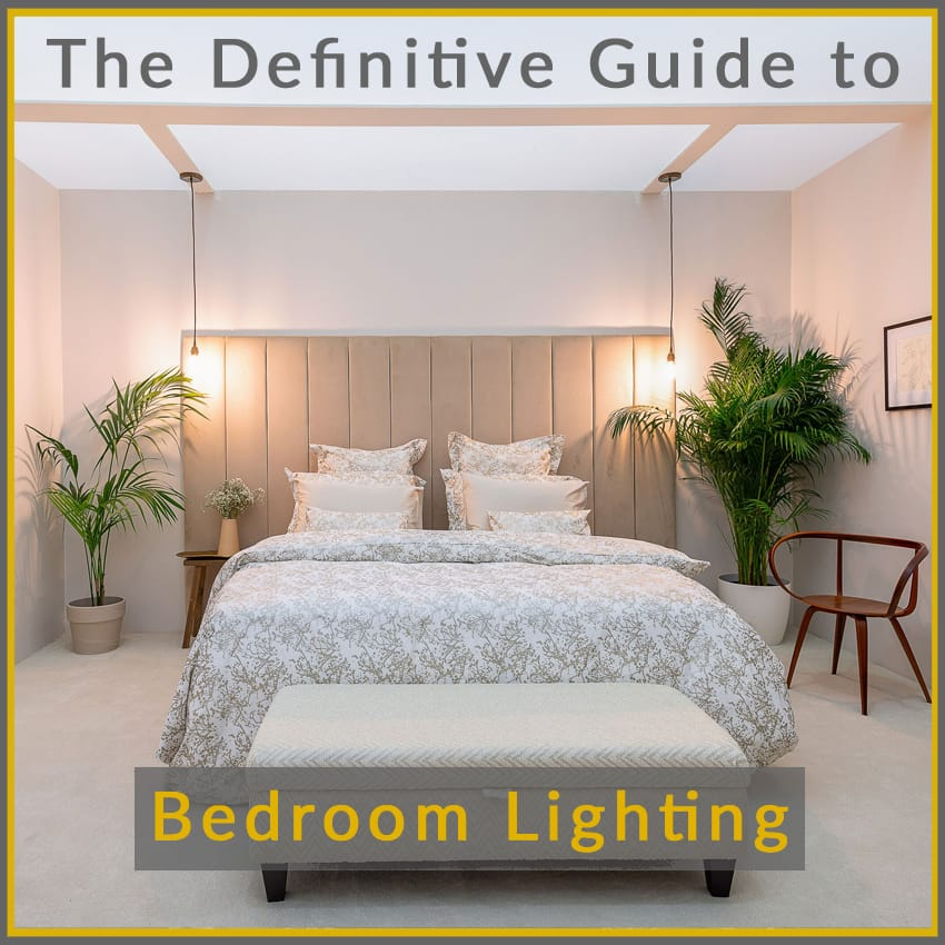 the definitive guide to bedroom lights