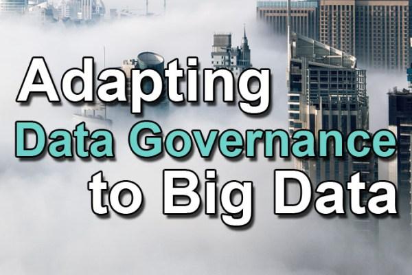 adapting data governance to big data