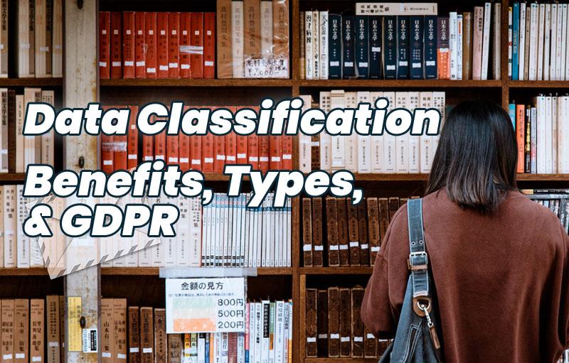 data classification benefits types GDPR