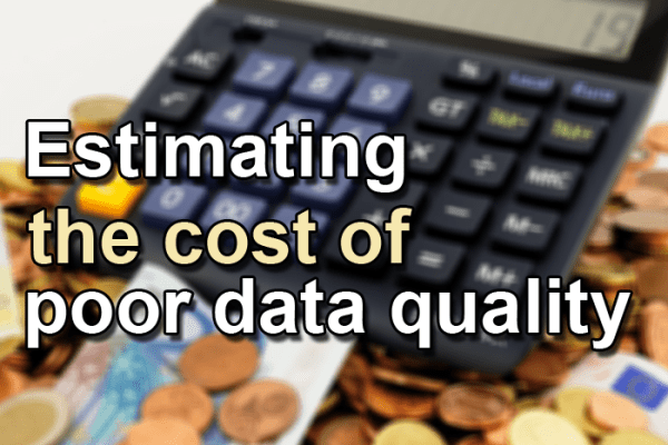estimating the cost of poor data quality