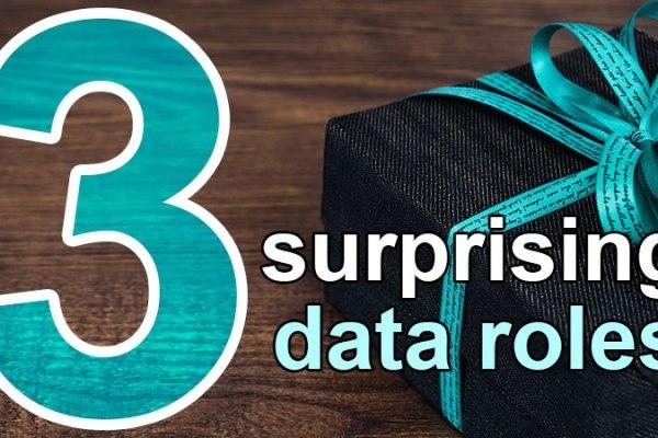 3 surprising data roles