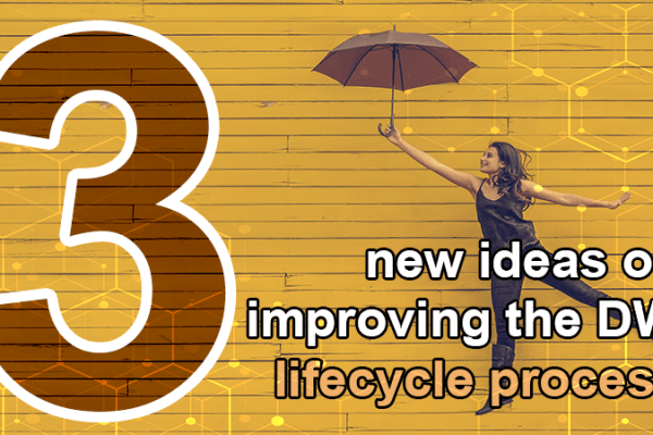 3 new ideas improving datawarehouse lifecycle quality process