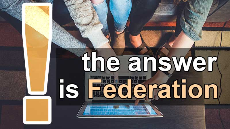 the answer is federation