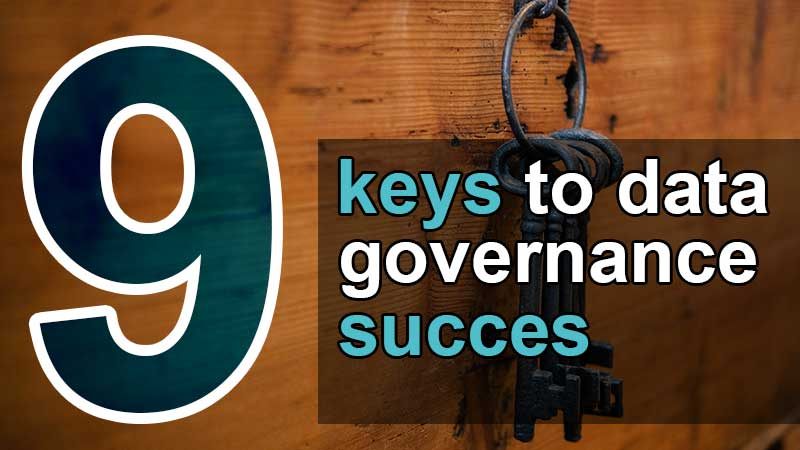 9 keys to data governance success
