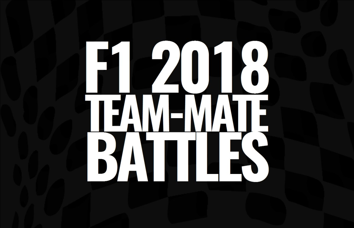 2018 F1 Team-Mate Battles