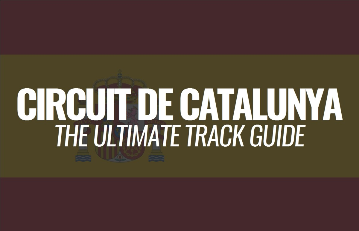 Circuit de Barcelona-Catalunya: The Ultimate Track Guide