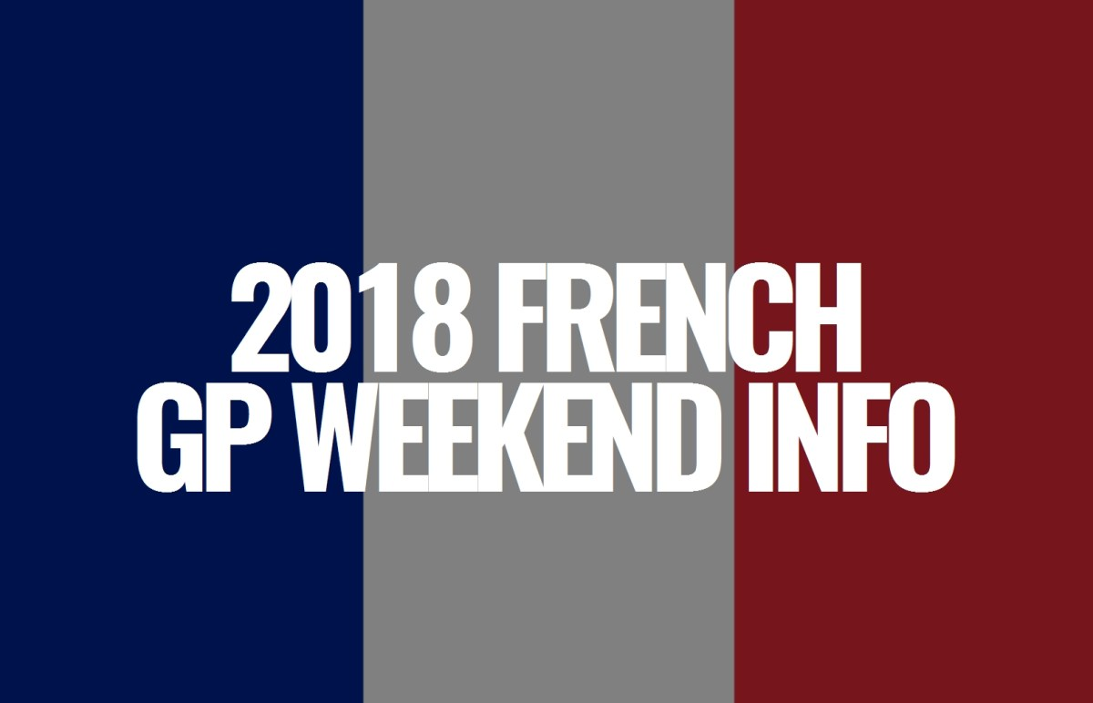2018 French Grand Prix Weekend Information