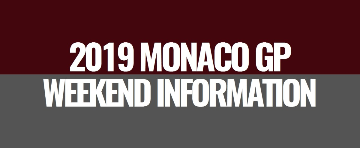 2019 Monaco Grand Prix Weekend Information