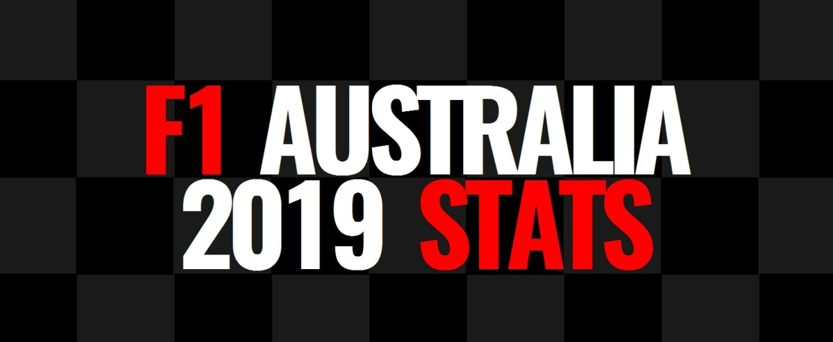 2019 Australian GP: Post Race Statistics