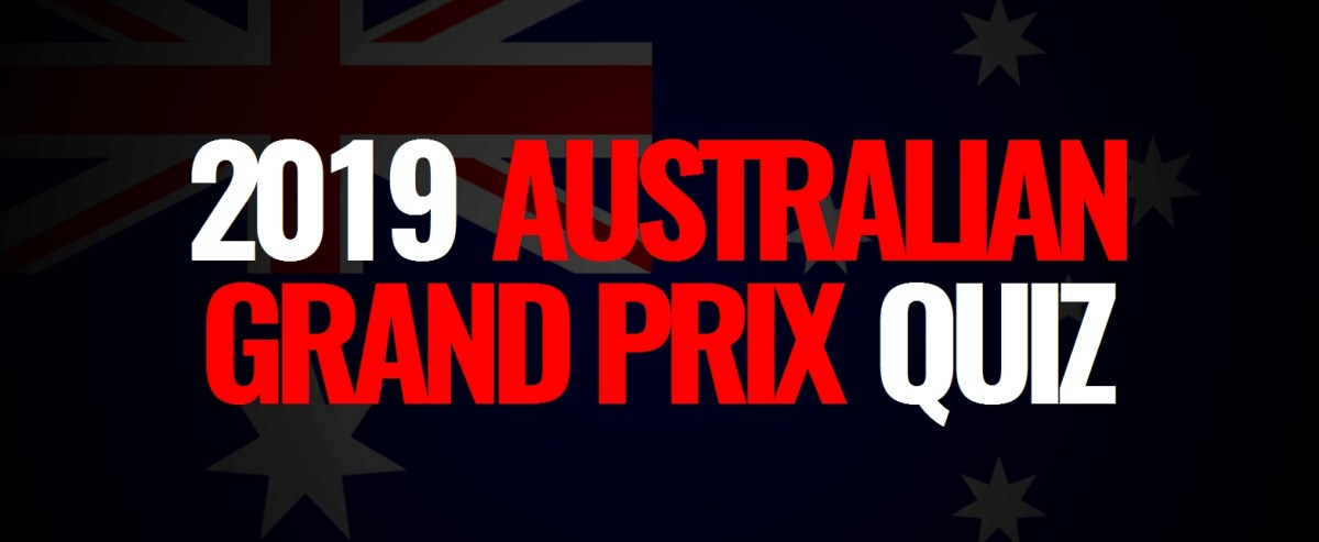 2019 Australian Grand Prix Quiz
