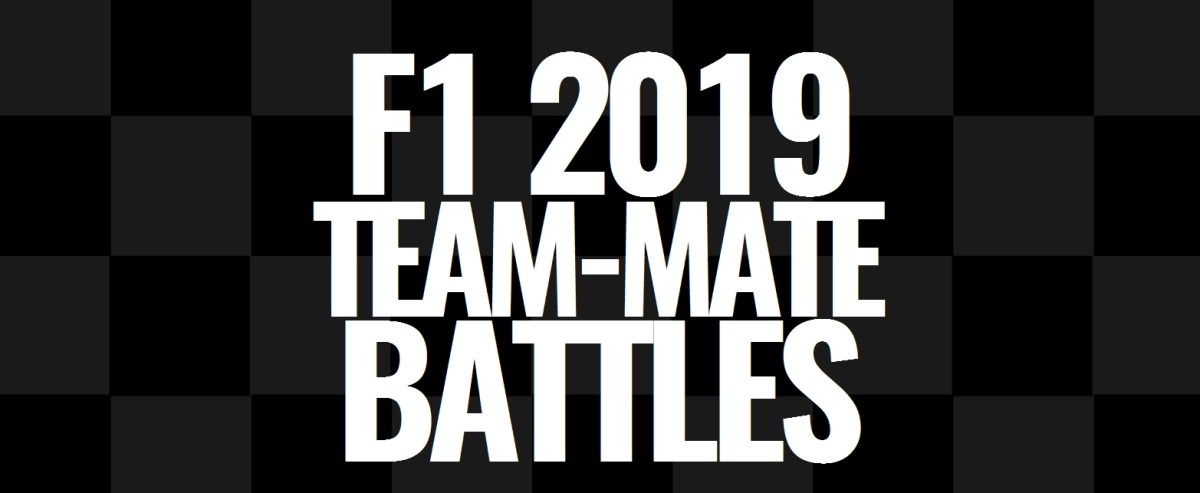 2019 F1 Team-Mate Battles