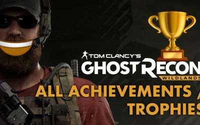 Ghost Recon: Wildlands ACHIEVEMENTS/TROPHIES