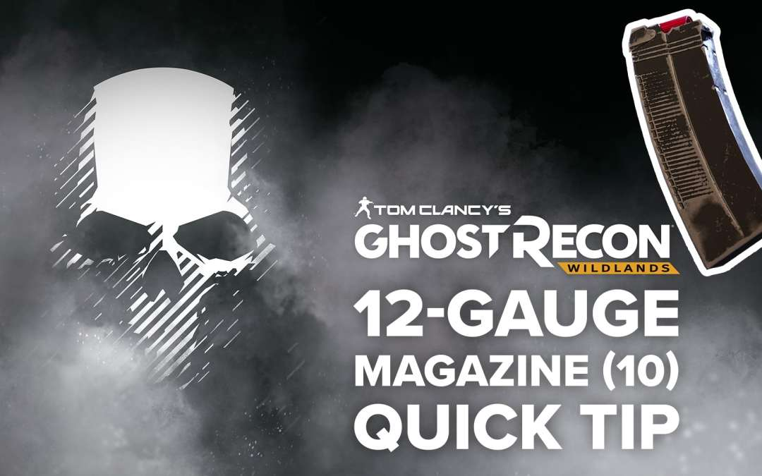 12-Gauge magazine (10) location and details – Quick Tip for Ghost Recon: Wildlands