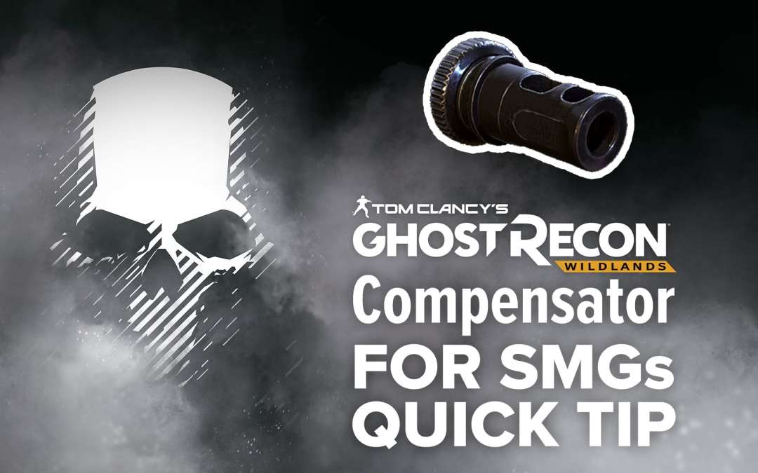 Compensator (SMG) location and details – Quick Tip for Ghost Recon: Wildlands